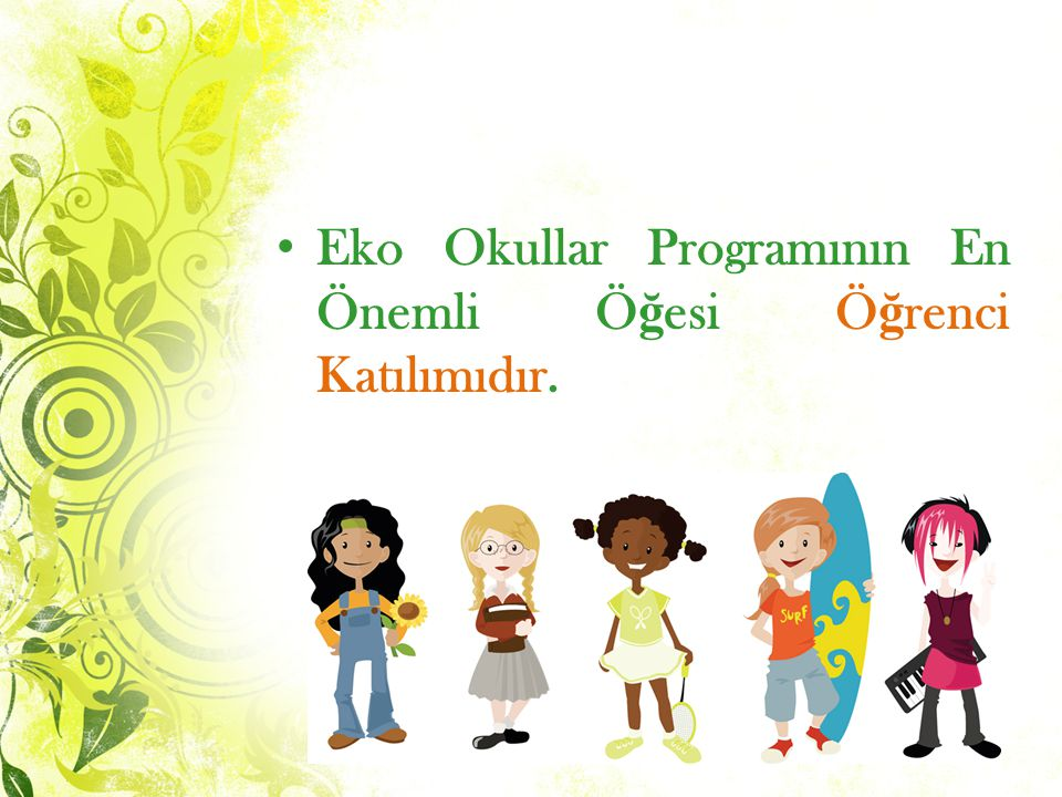 Eko Okullar Programının En Önemli Öğesi Öğrenci Katılımıdır.