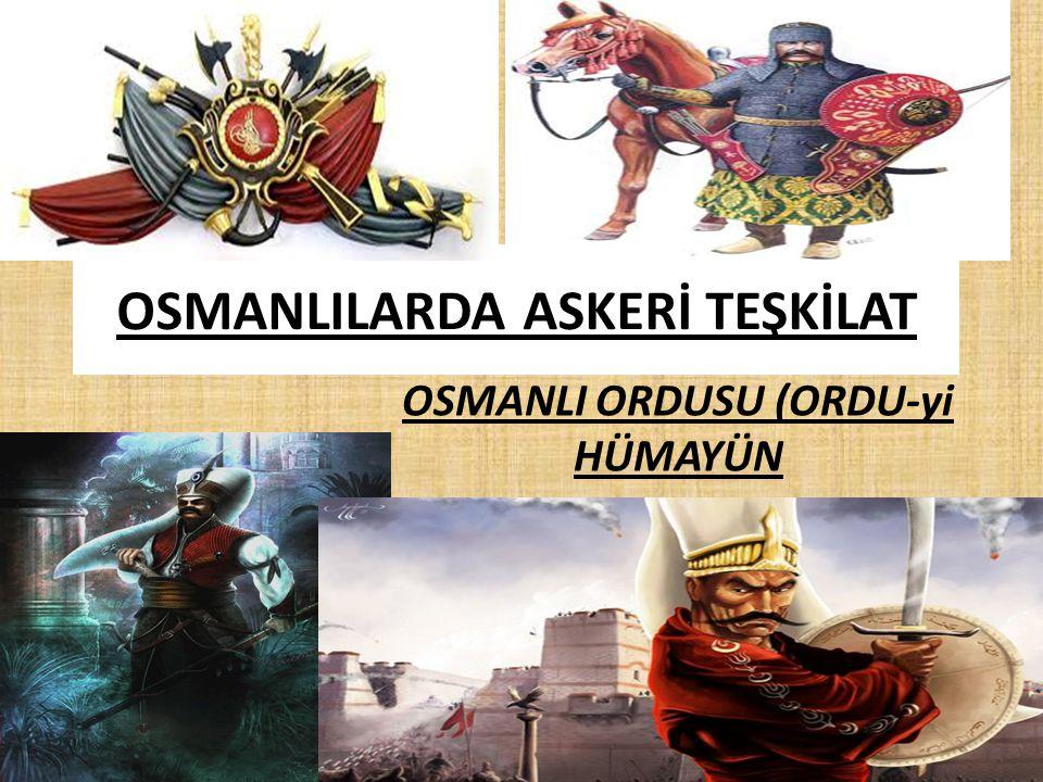 OSMANLILARDA ASKERİ TEŞKİLAT