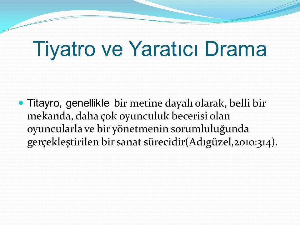 Tiyatro ve Yaratıcı Drama