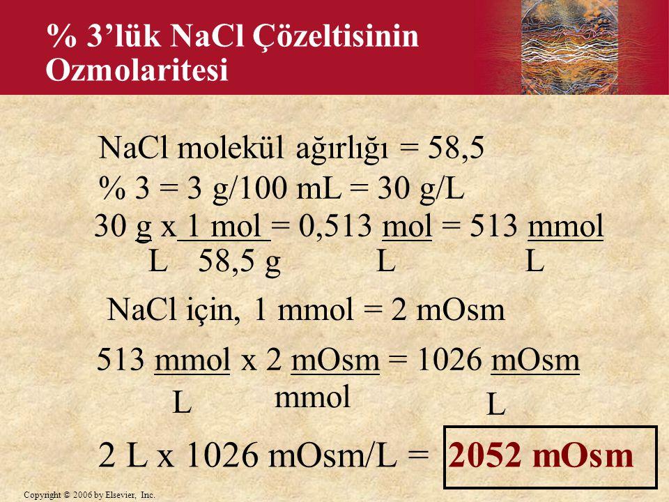 2 L x 1026 mOsm/L = 2052 mOsm % 3'lük NaCl Çözeltisinin Ozmolaritesi