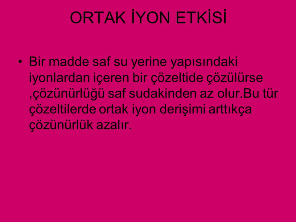 ORTAK İYON ETKİSİ