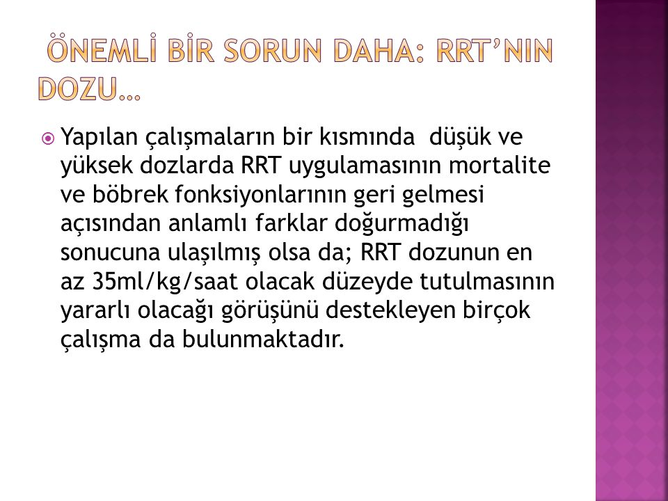 Önemlİ bİr sorun daha: RRT'nin dozu…