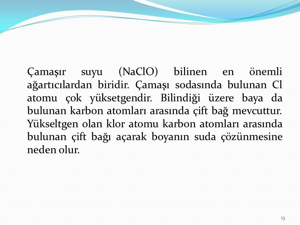 Çamaşır suyu (NaClO) bilinen en önemli ağartıcılardan biridir