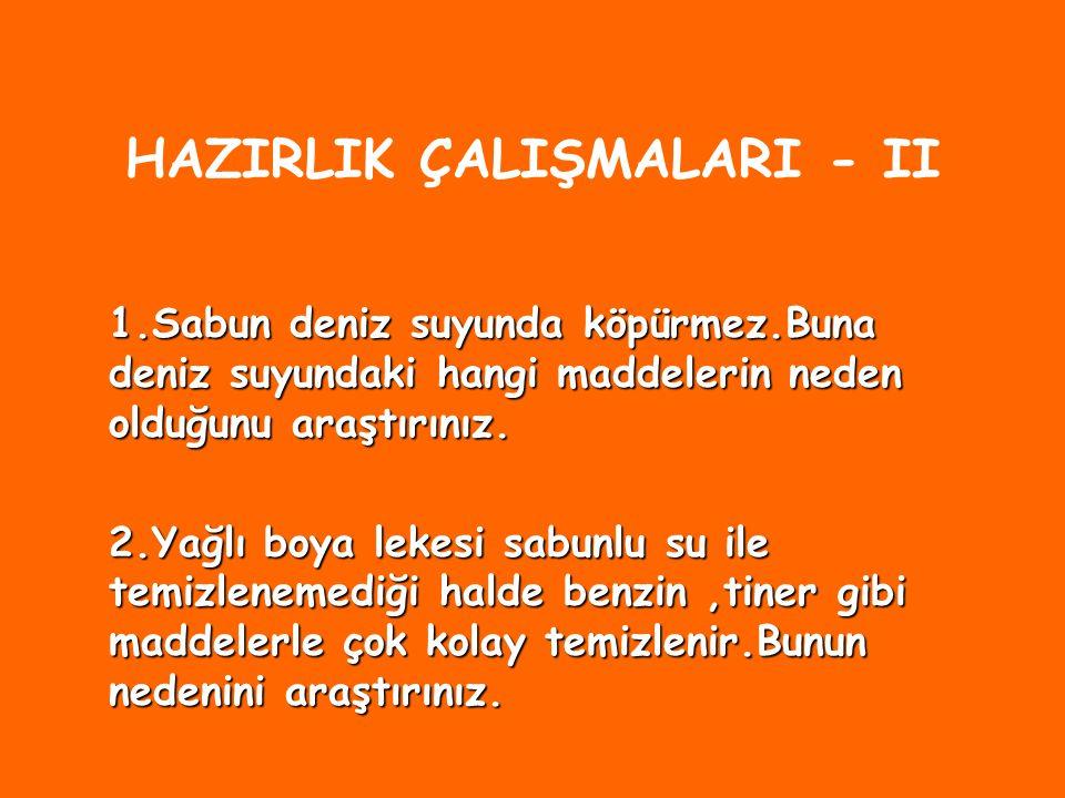 HAZIRLIK ÇALIŞMALARI - II