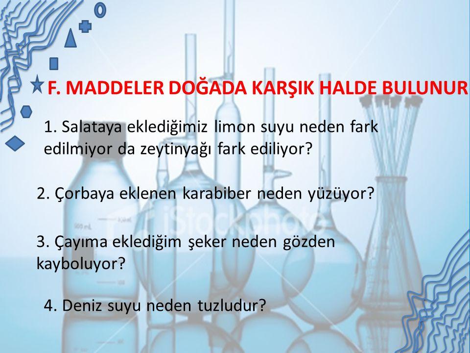 F. MADDELER DOĞADA KARŞIK HALDE BULUNUR