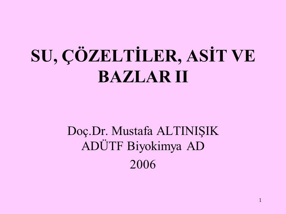 SU, ÇÖZELTİLER, ASİT VE BAZLAR II