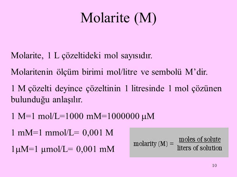 Molarite (M) Molarite, 1 L çözeltideki mol sayısıdır.