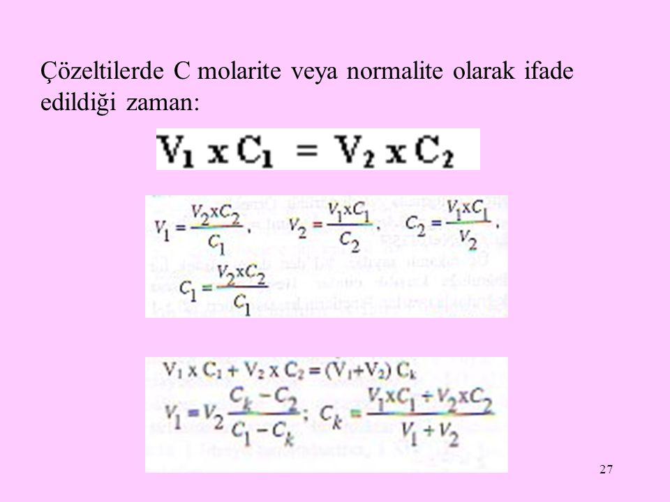 Çözeltilerde C molarite veya normalite olarak ifade edildiği zaman: