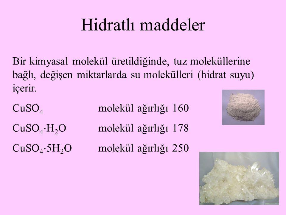 Hidratlı maddeler Bir kimyasal molekül üretildiğinde, tuz moleküllerine bağlı, değişen miktarlarda su molekülleri (hidrat suyu) içerir.