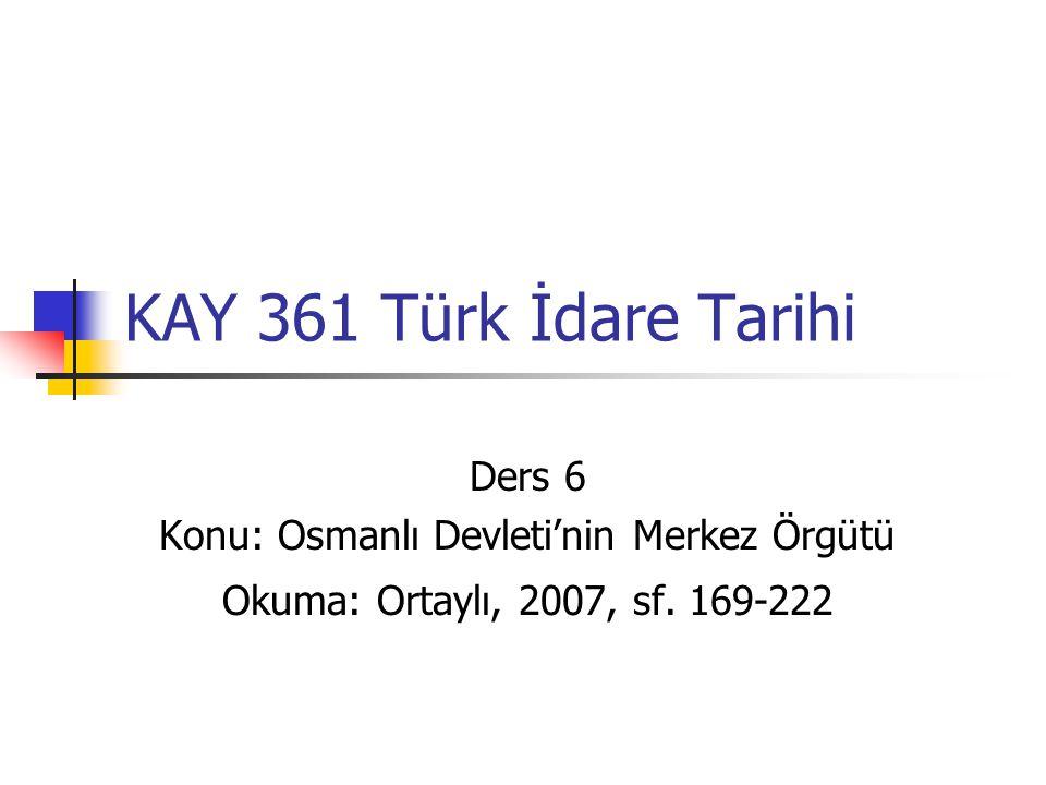 Konu: Osmanlı Devleti'nin Merkez Örgütü