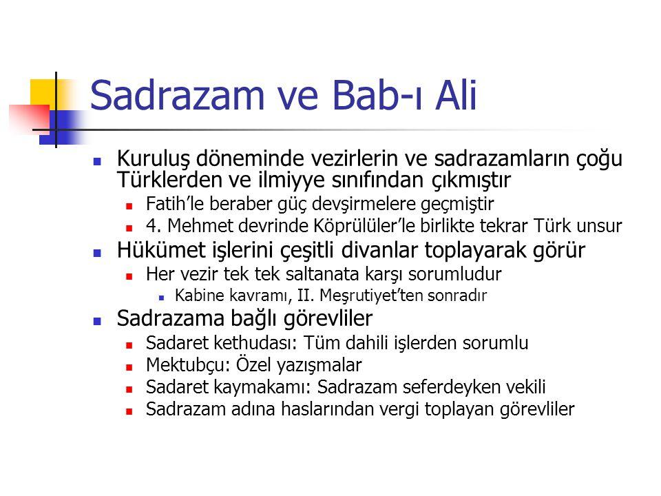 Sadrazam ve Bab-ı Ali Kuruluş döneminde vezirlerin ve sadrazamların çoğu Türklerden ve ilmiyye sınıfından çıkmıştır.