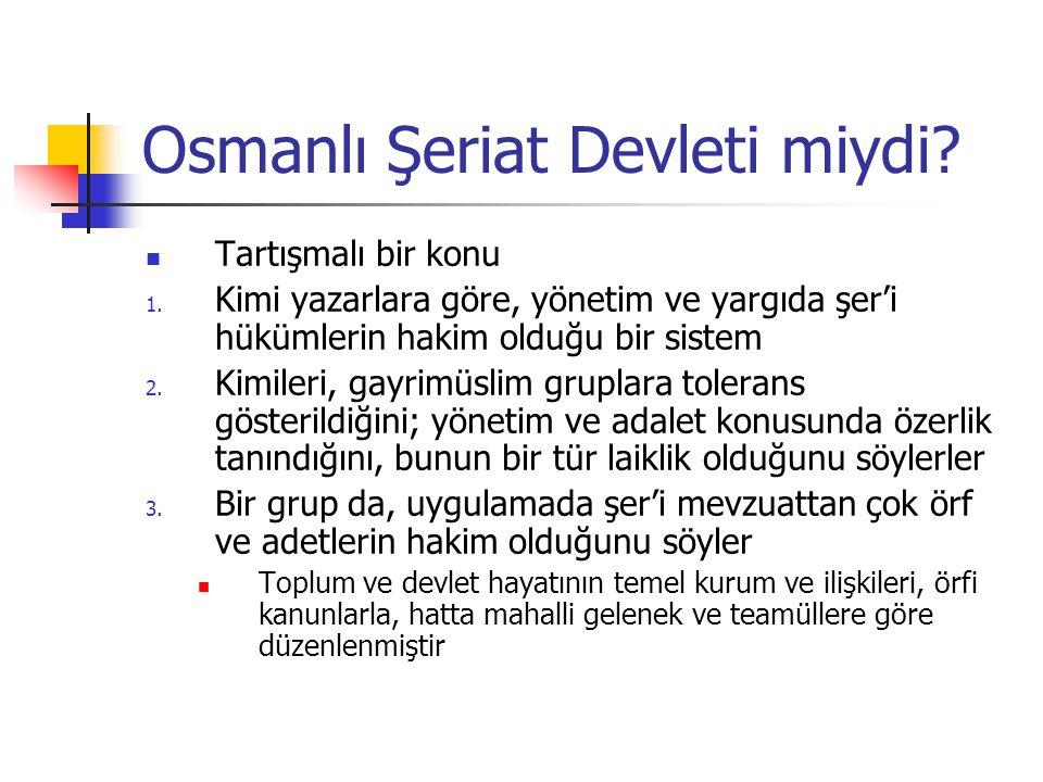Osmanlı Şeriat Devleti miydi