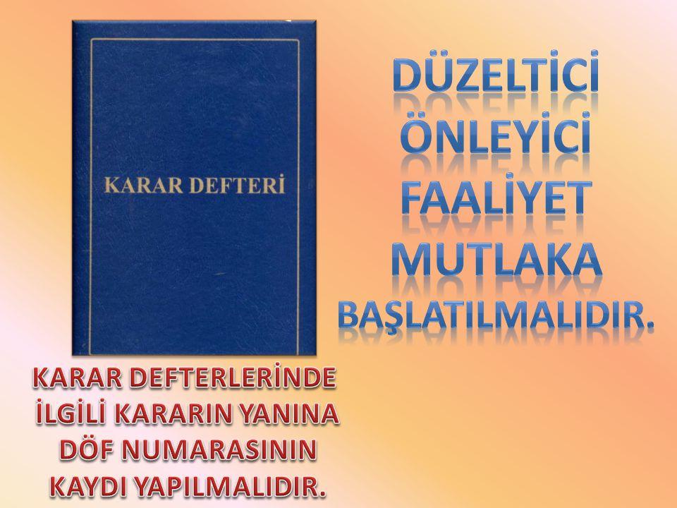 DÜZELTİCİ ÖNLEYİCİ FAALİYET MUTLAKA