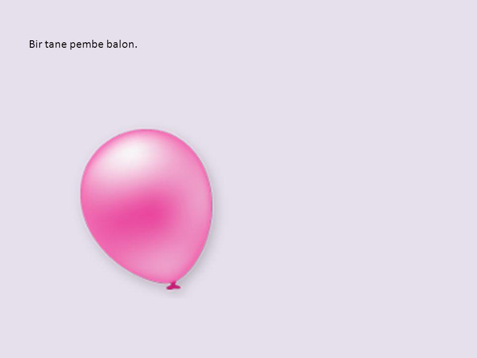 Bir tane pembe balon.