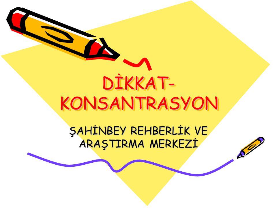 DİKKAT-KONSANTRASYON
