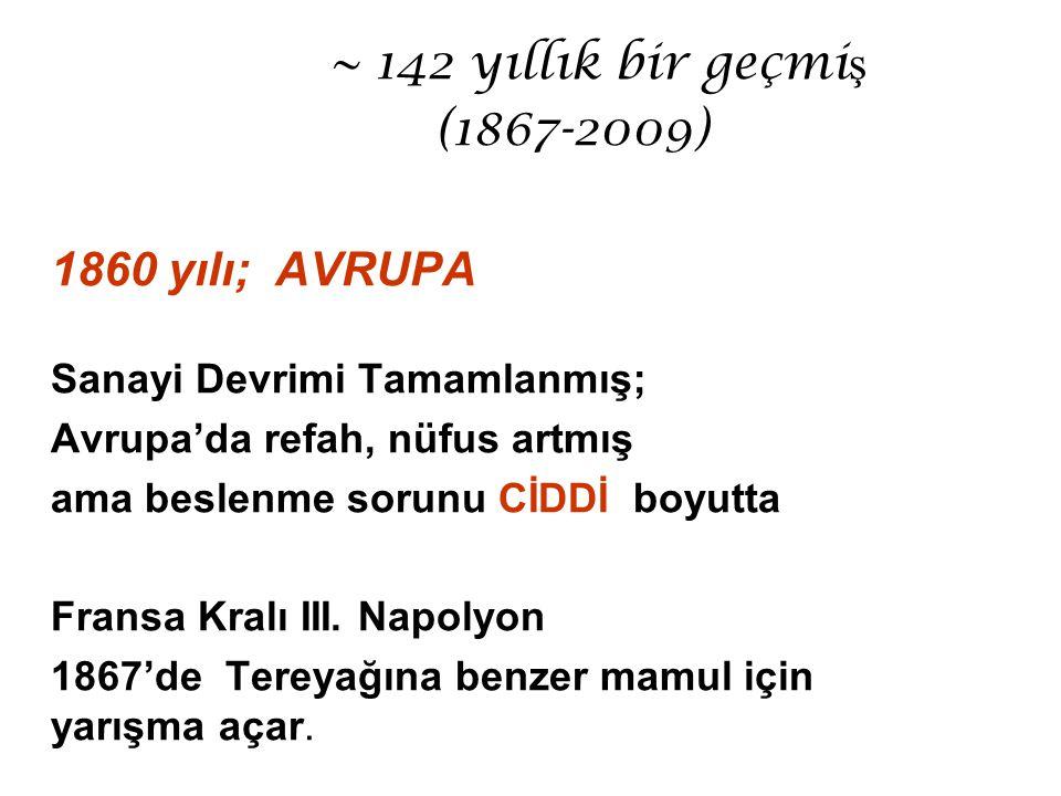 1860 yılı; AVRUPA Sanayi Devrimi Tamamlanmış;