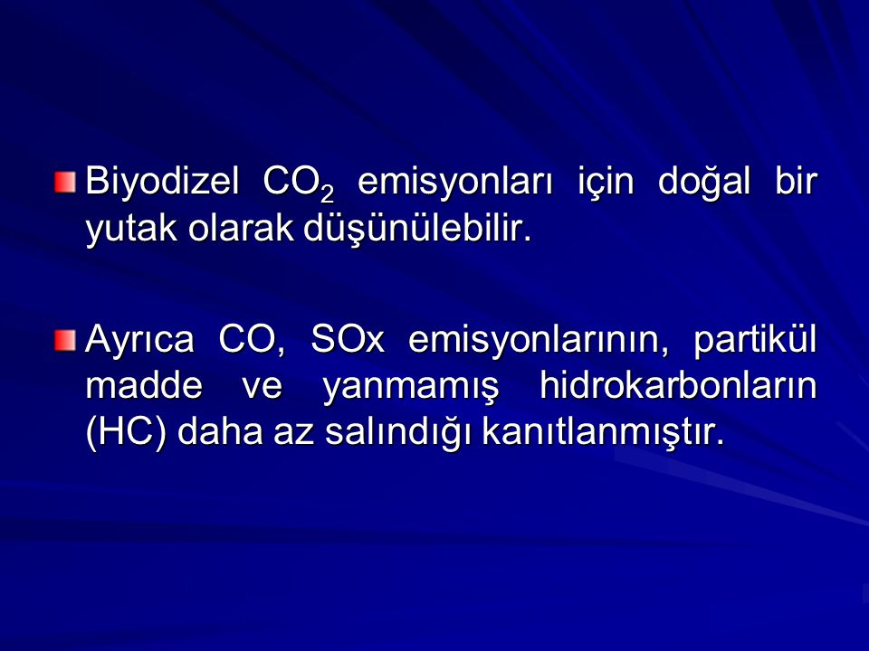Biyodizel CO2 emisyonları için doğal bir yutak olarak düşünülebilir.
