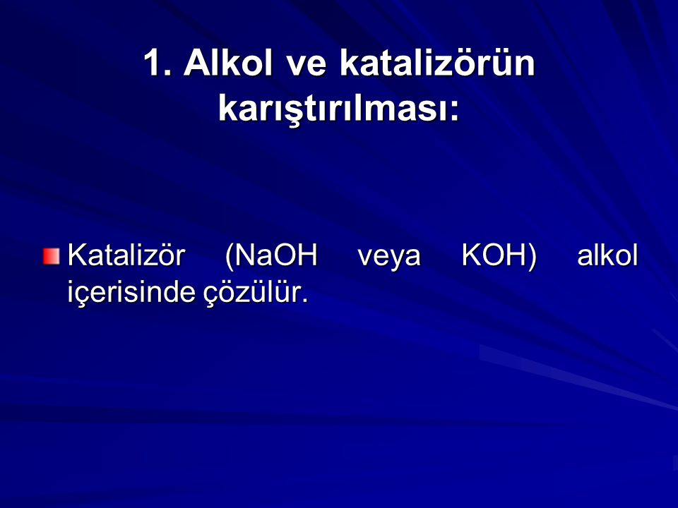 1. Alkol ve katalizörün karıştırılması: