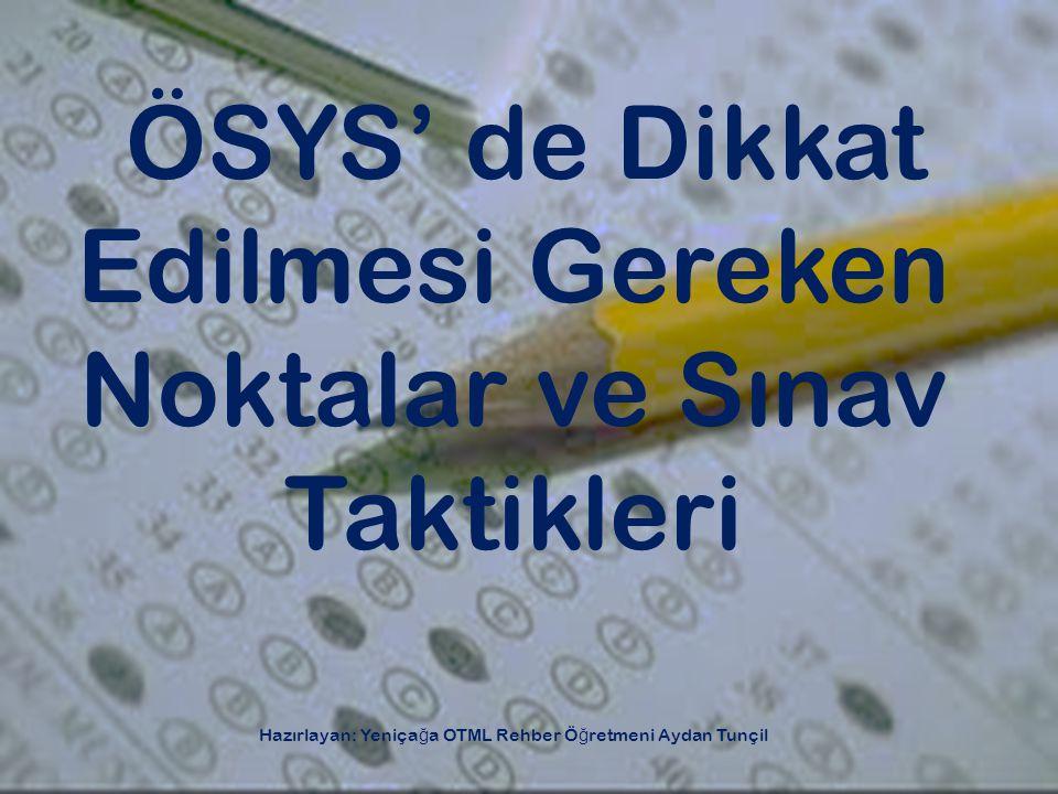 ÖSYS' de Dikkat Edilmesi Gereken Noktalar ve Sınav Taktikleri