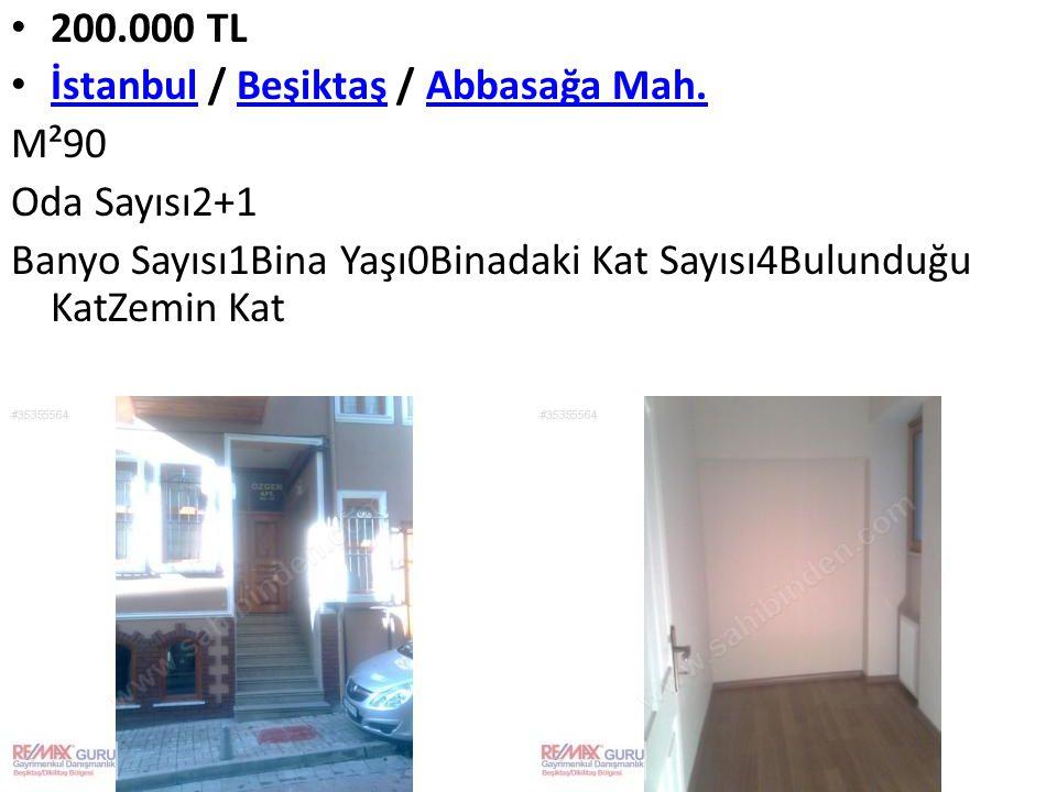 200.000 TL İstanbul / Beşiktaş / Abbasağa Mah. M²90.