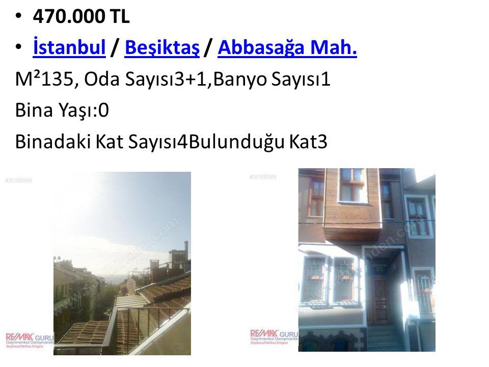 470.000 TL İstanbul / Beşiktaş / Abbasağa Mah. M²135, Oda Sayısı3+1,Banyo Sayısı1.