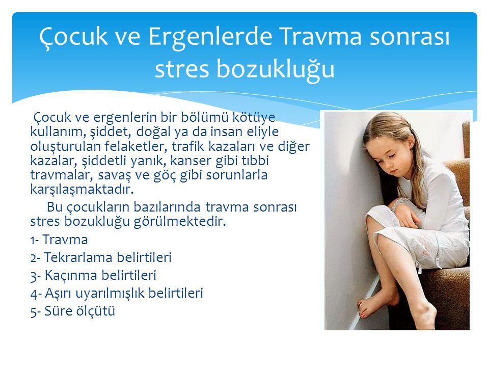 Çocuk ve Ergenlerde Travma sonrası stres bozukluğu