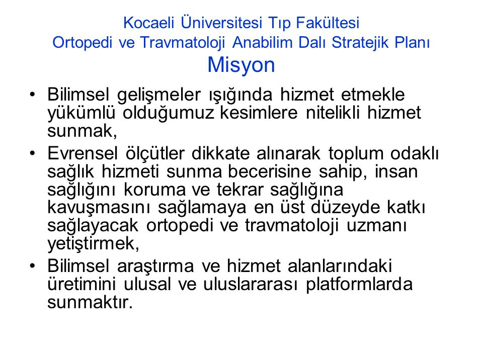 Kocaeli Üniversitesi Tıp Fakültesi Ortopedi ve Travmatoloji Anabilim Dalı Stratejik Planı Misyon