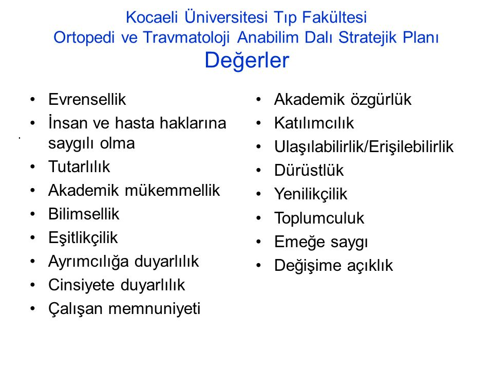 Kocaeli Üniversitesi Tıp Fakültesi Ortopedi ve Travmatoloji Anabilim Dalı Stratejik Planı Değerler