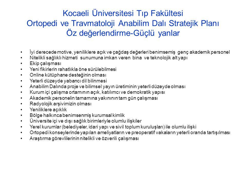 Kocaeli Üniversitesi Tıp Fakültesi Ortopedi ve Travmatoloji Anabilim Dalı Stratejik Planı Öz değerlendirme-Güçlü yanlar