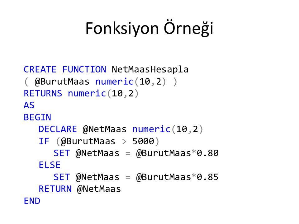 Fonksiyon Örneği CREATE FUNCTION NetMaasHesapla