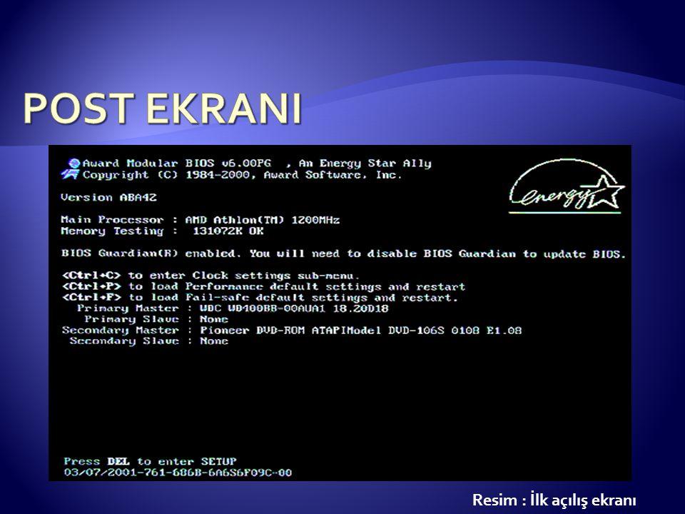POST EKRANI Resim : İlk açılış ekranı