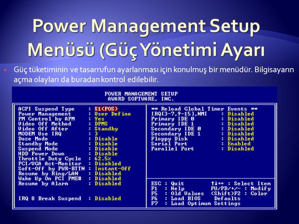 Power Management Setup Menüsü (Güç Yönetimi Ayarı