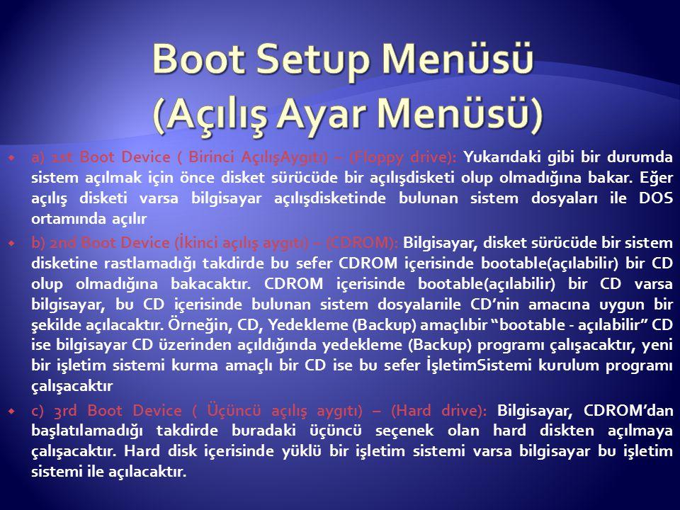 Boot Setup Menüsü (Açılış Ayar Menüsü)
