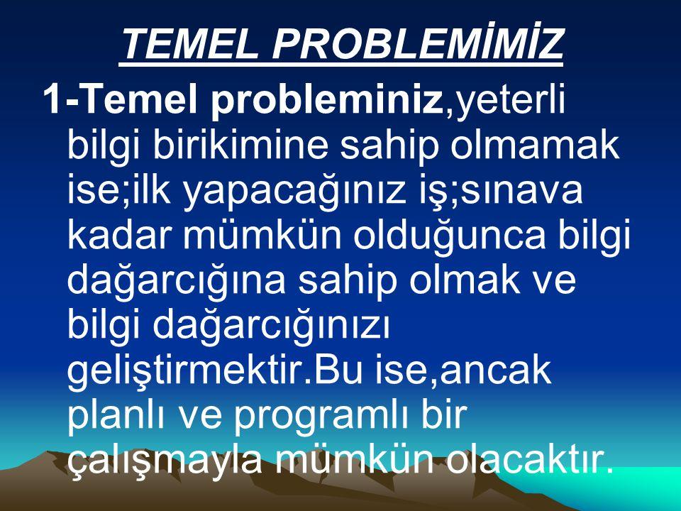 TEMEL PROBLEMİMİZ