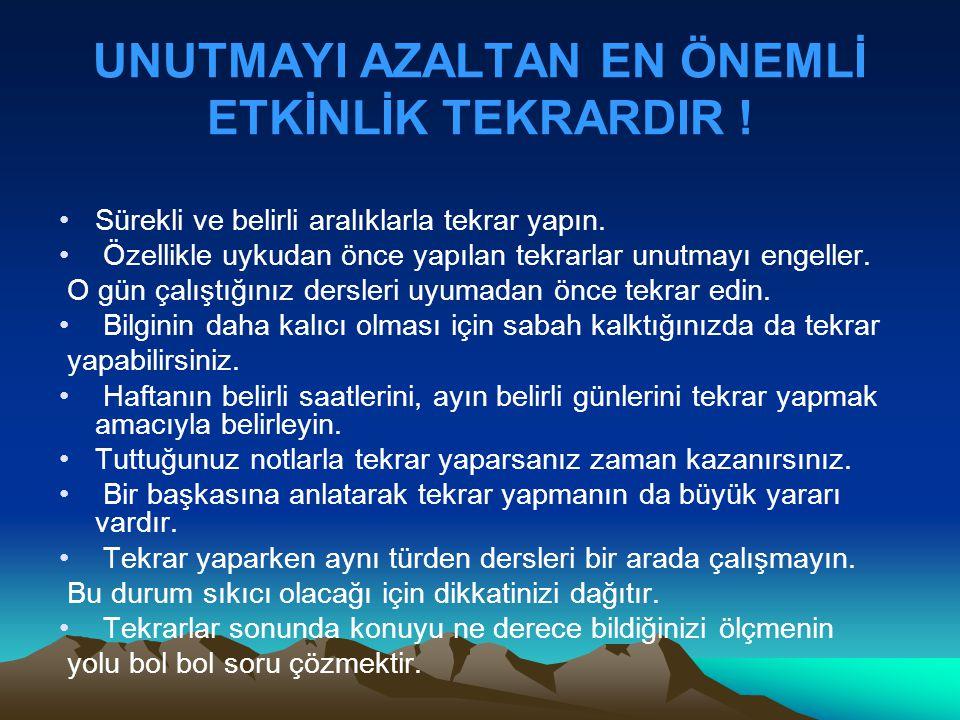UNUTMAYI AZALTAN EN ÖNEMLİ ETKİNLİK TEKRARDIR !