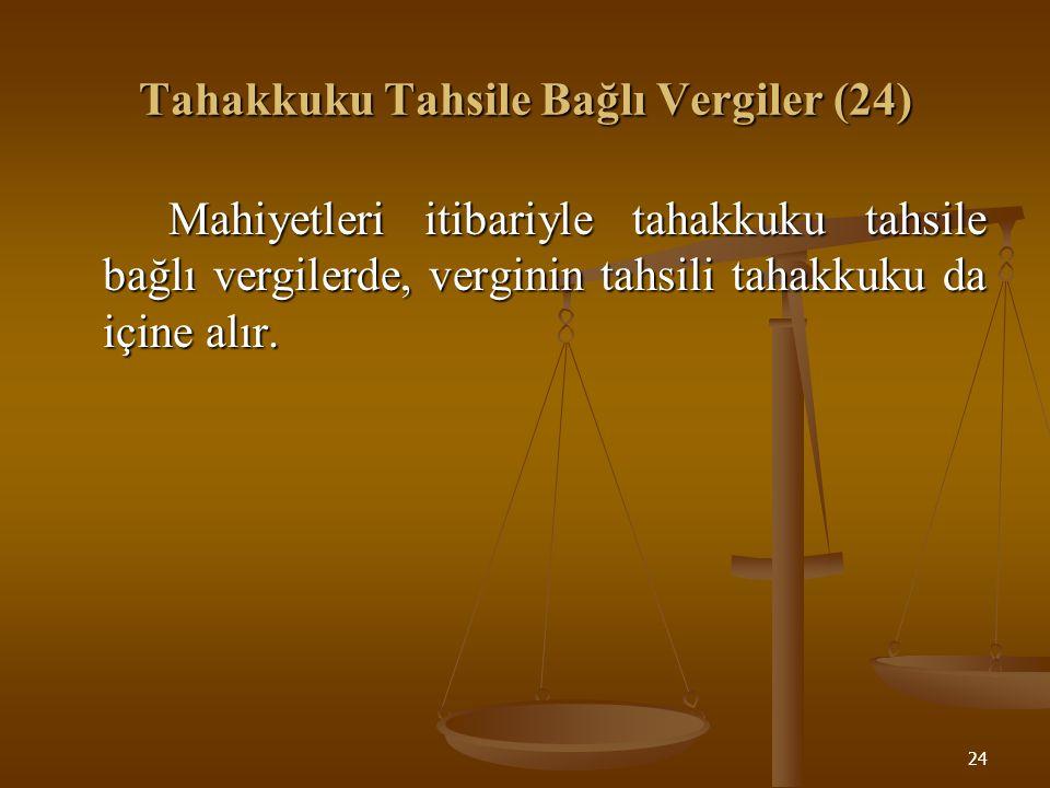 Tahakkuku Tahsile Bağlı Vergiler (24)