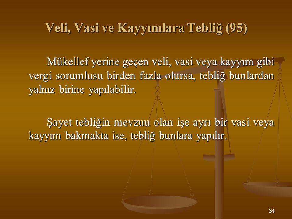 Veli, Vasi ve Kayyımlara Tebliğ (95)