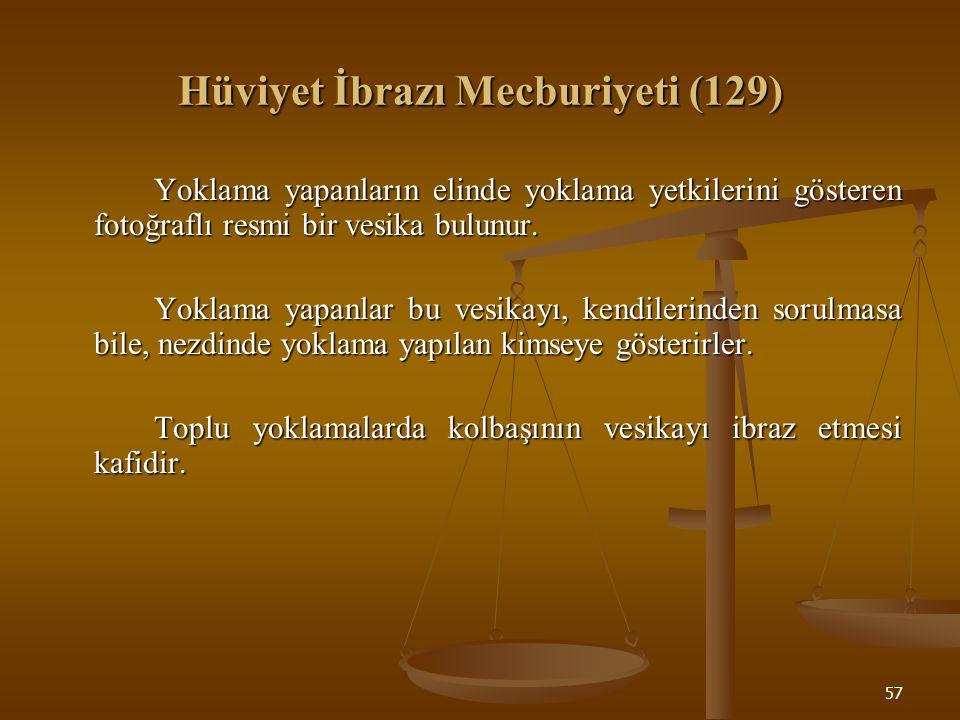 Hüviyet İbrazı Mecburiyeti (129)