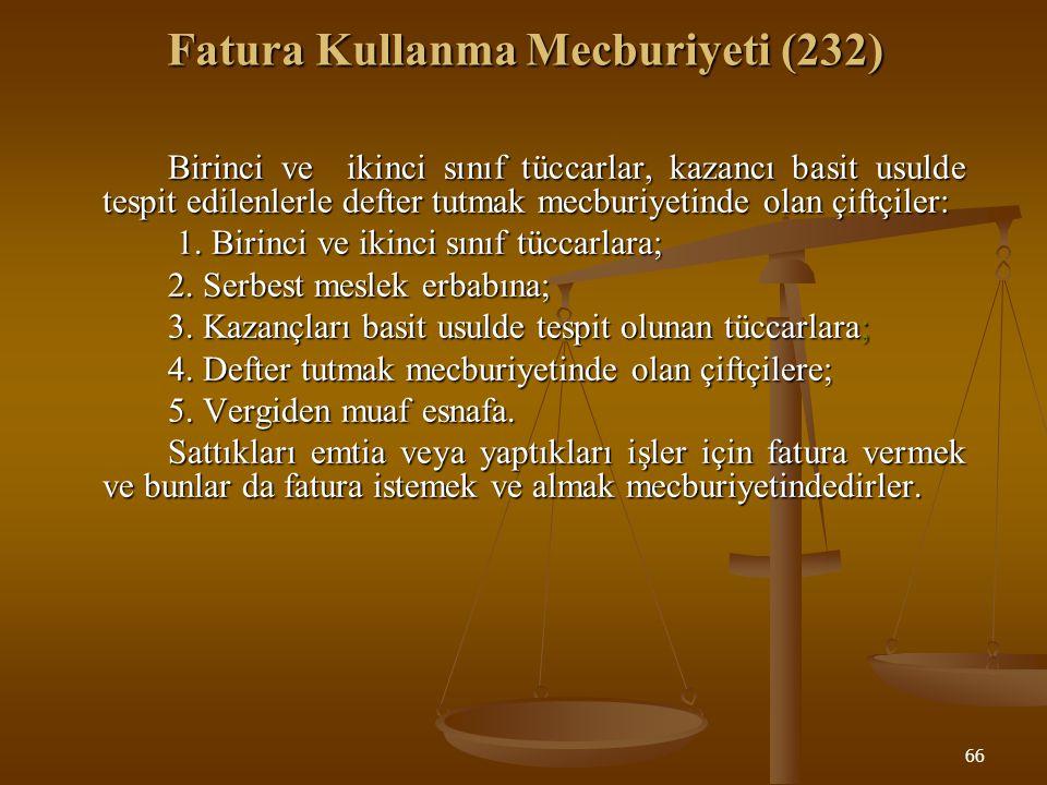 Fatura Kullanma Mecburiyeti (232)