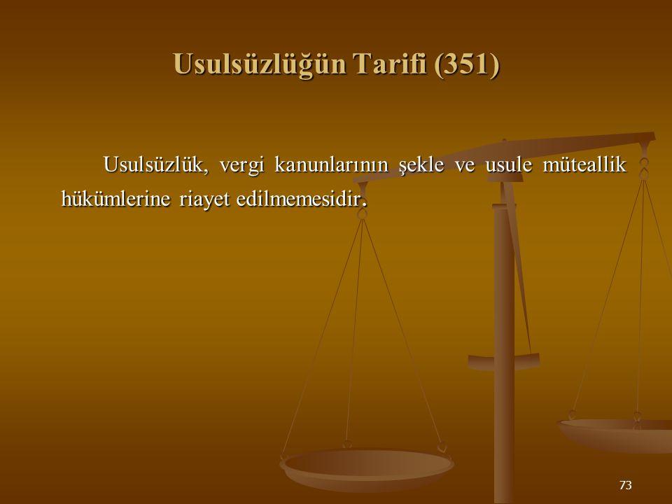 Usulsüzlüğün Tarifi (351)