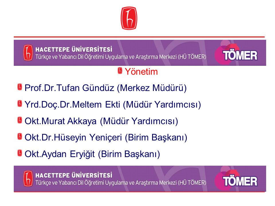 Yönetim Prof.Dr.Tufan Gündüz (Merkez Müdürü) Yrd.Doç.Dr.Meltem Ekti (Müdür Yardımcısı) Okt.Murat Akkaya (Müdür Yardımcısı)