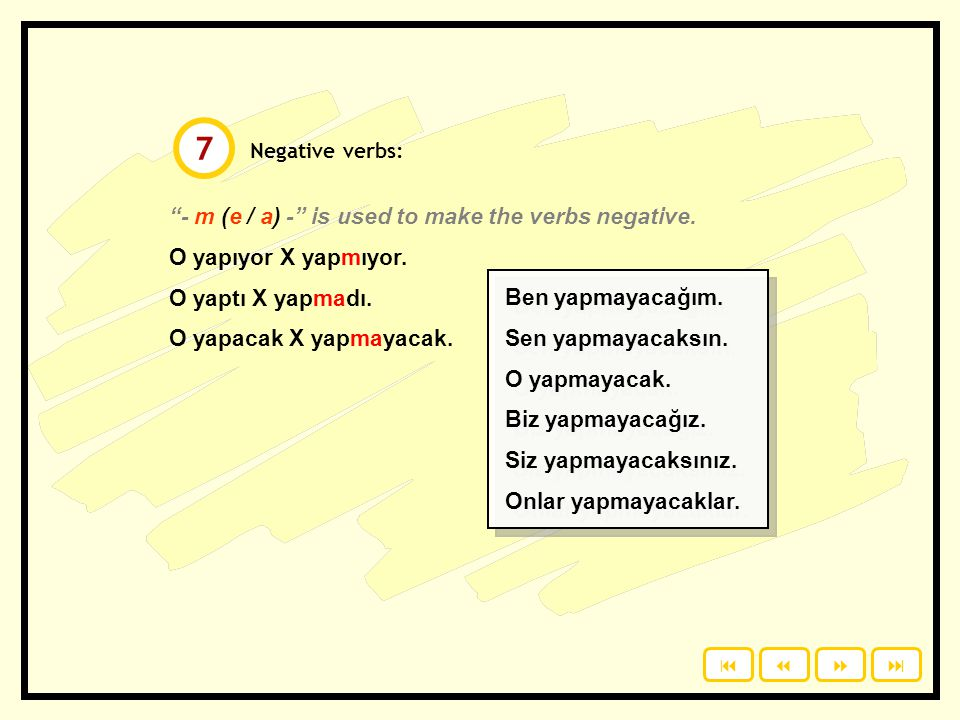 7 - m (e / a) - is used to make the verbs negative.