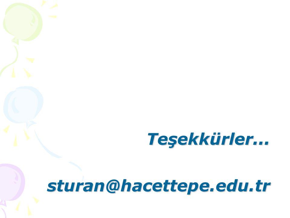 Teşekkürler... sturan@hacettepe.edu.tr