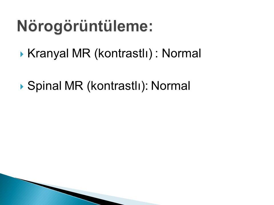 Nörogörüntüleme: Kranyal MR (kontrastlı) : Normal