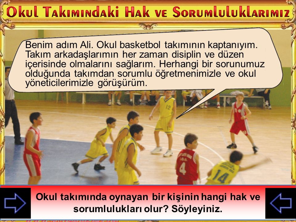 Benim adım Ali. Okul basketbol takımının kaptanıyım