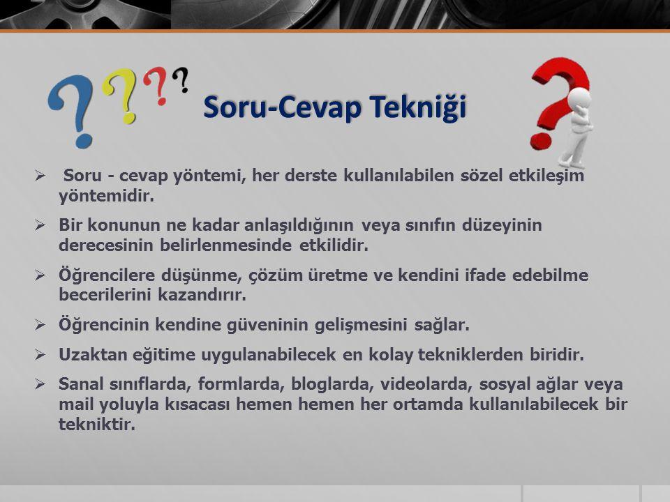 Soru-Cevap Tekniği Soru - cevap yöntemi, her derste kullanılabilen sözel etkileşim yöntemidir.
