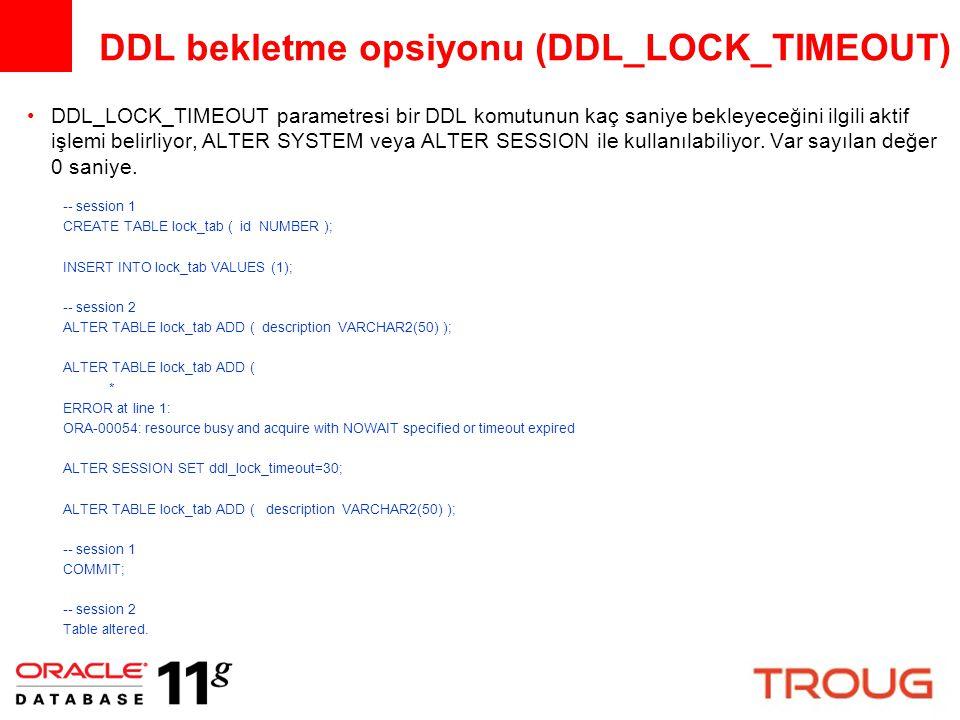 DDL bekletme opsiyonu (DDL_LOCK_TIMEOUT)