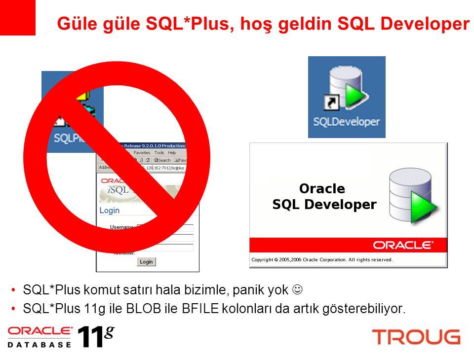 Güle güle SQL*Plus, hoş geldin SQL Developer