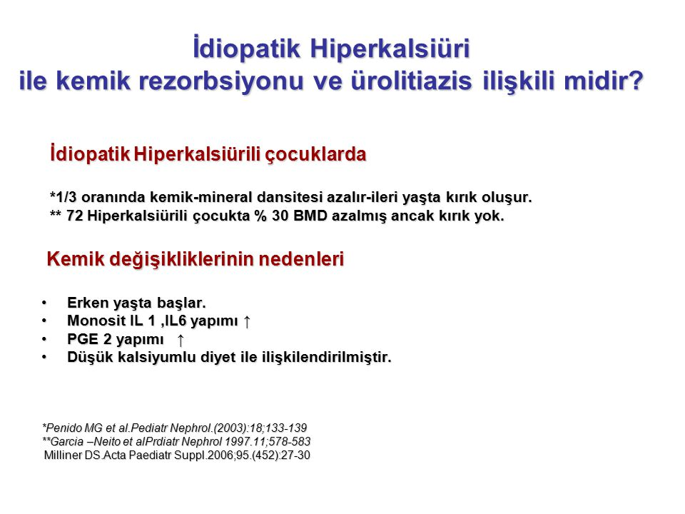 İdiopatik Hiperkalsiüri ile kemik rezorbsiyonu ve ürolitiazis ilişkili midir