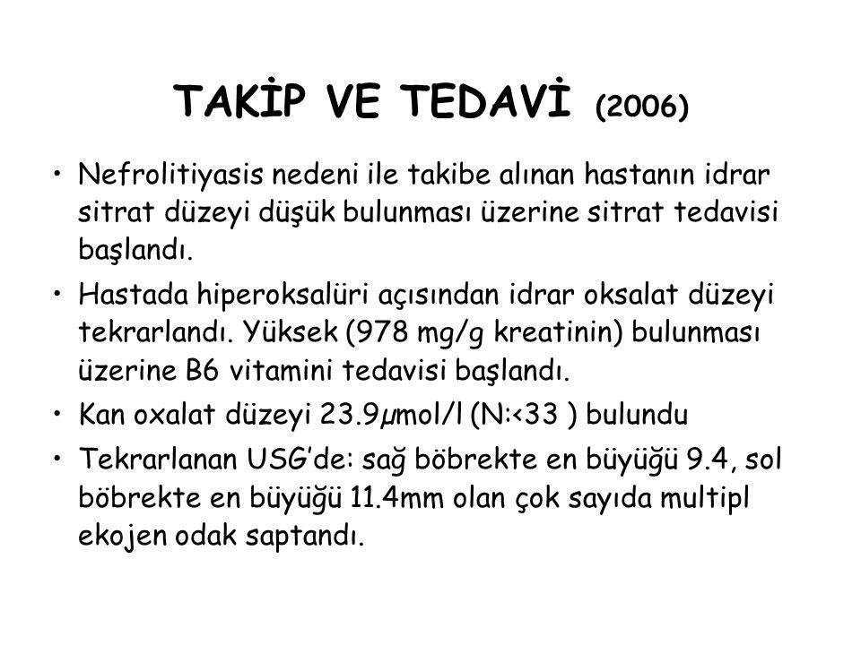 TAKİP VE TEDAVİ (2006) Nefrolitiyasis nedeni ile takibe alınan hastanın idrar sitrat düzeyi düşük bulunması üzerine sitrat tedavisi başlandı.